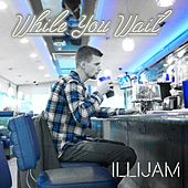 While You Wait by Illijam