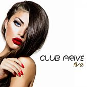 Club Privé, Five (High Class Tracks) by Various Artists