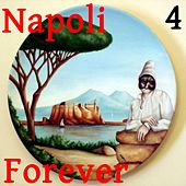 Napoli Forever, Vol. 4 by Various Artists