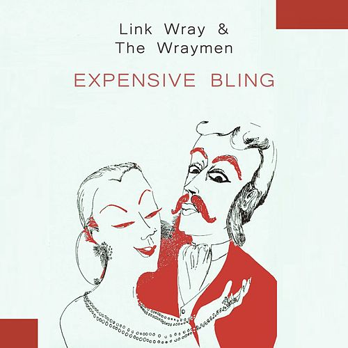 Expensive Bling von Link Wray