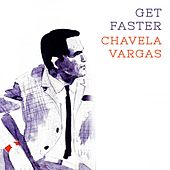 Get Faster by Chavela Vargas