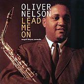 Lead Me On by Oliver Nelson