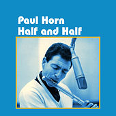 Half and Half by Paul Horn