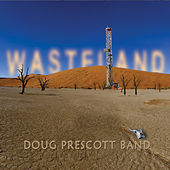 Wasteland by Doug Prescott Band
