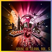 House of Class, Vol. 5 by Various Artists