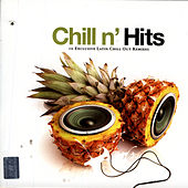 Chill N' Hits - 10 Exclusive Latin Chill Out Remixes by Various Artists