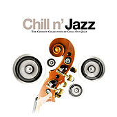Chill N' Jazz - The Coolest Collection Of Chill Out Jazz by Various Artists