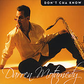 Don't Cha' Know! by Darren Motamedy