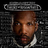 Theory of Reggaetivity by Agent Sasco aka Assassin