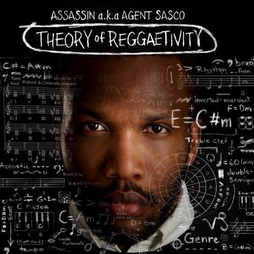 Theory of Reggaetivity by Agent Sasco aka Assassin