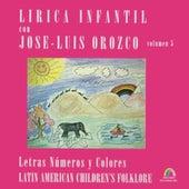 Letras Números y Colores, Vol. 5 by José-Luis Orozco
