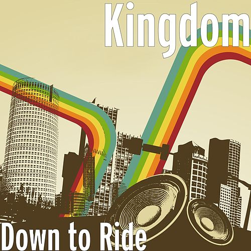 Down to Ride by Kingdom