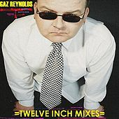 Twelve Inch Mixes by Gaz Reynolds