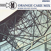 Warm Velvet Static by Orange Cake Mix