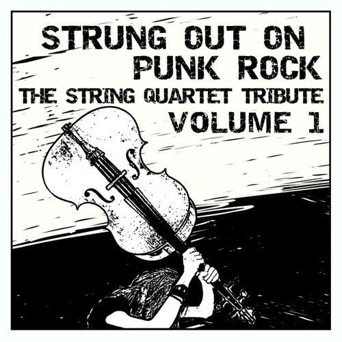 Strung Out on Punk Rock Volume 1: The String Quartet Tribute by Vitamin String Quartet