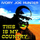 This Is My Country by Ivory Joe Hunter
