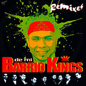 Remixes de mi Barrio Kings by Barrio Kings