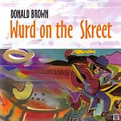 Wurd on the Skreet by Donald Brown