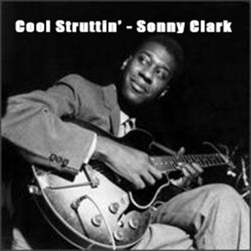 Cool Struttin' - Sonny Clark by Sonny Clark