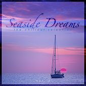Seaside Dreams - The Chillout Selection, Vol. 2 by Various Artists