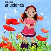 Angeldrips by DJ Kambo