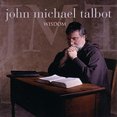 Wisdom by John Michael Talbot