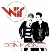 Dein Magnet by Wir