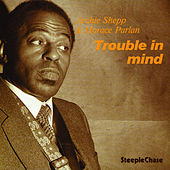 Trouble in Mind by Horace Parlan