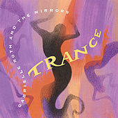 Trance by Gabrielle Roth & The Mirrors