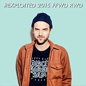 Shir Khan Presents Exploited 2015 FFWD RWD by Various Artists