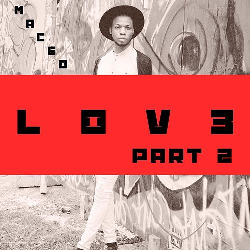 Lov3, Pt. 2 by Maceo