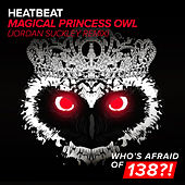 Magical Princess Owl (Jordan Suckley Remix) by Heatbeat