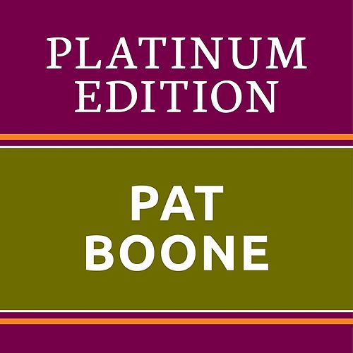 Pat Boone - Platinum Edition (The Greatest Hits Ever!) von Pat Boone