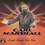 Look Good for You by Carl Marshall