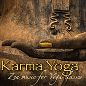 Karma Yoga – Zen Music for Yoga Classes, Mindfulness Meditation & Relaxation by Asian Zen Meditation