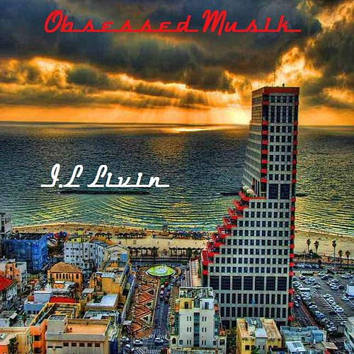 I.L Livin' (feat. Liad Ronen) by The Obsessed
