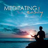 Meditating Easily - Music for Mindfulness Meditation, Soothing Sounds of Nature to Concentrate Deeply by Meditation Guru