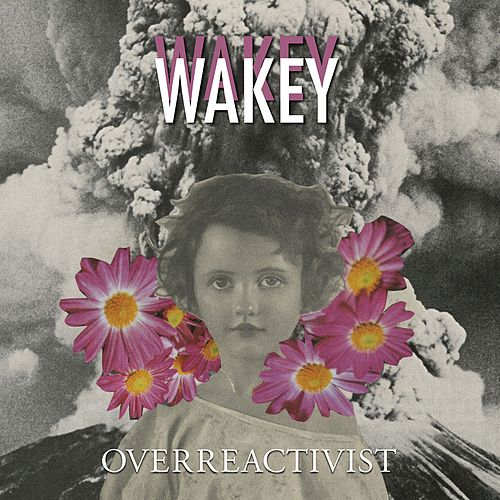 Overreactivist by Wakey! Wakey!