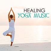 Healing Yoga Music - Relaxing Meditation Sounds, Keep Calm & Anxiety Free with Peaceful Soothing Ambient Songs, Relieve Stress and Sleep Well, Practice Oriental Relaxation by Various Artists