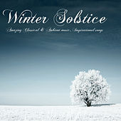 Winter Solstice – Amazing Classical & Ambient Music, Inspirational Songs, Vocals & Instrumentals by Winter Solstice