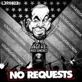 No Requests by Rico Sanchez