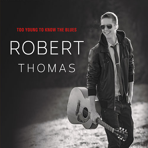 Too Young to Know the Blues by Robert Thomas
