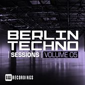 Berlin Techno Sessions, Vol. 5 - EP by Various Artists