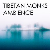 Ambience by The Tibetan Monks