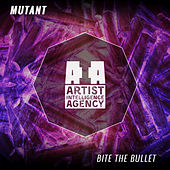 Bite the Bullet - Single by Mutant
