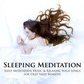 Sleeping Meditation - Sleep Meditation Music & Relaxing Yoga Songs for Deep Sleep Benefits by Zen Music Garden