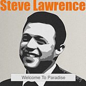 Welcome to Paradise by Steve Lawrence