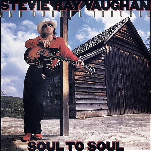Soul To Soul by Stevie Ray Vaughan