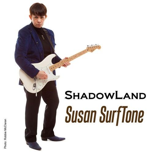 Shadowland by Susan Surftone