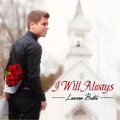 I Will Always by Lawson Bates